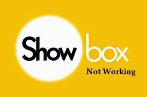 Showbox not working