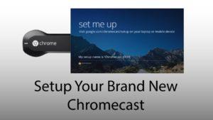 Google Chromecast setup guide