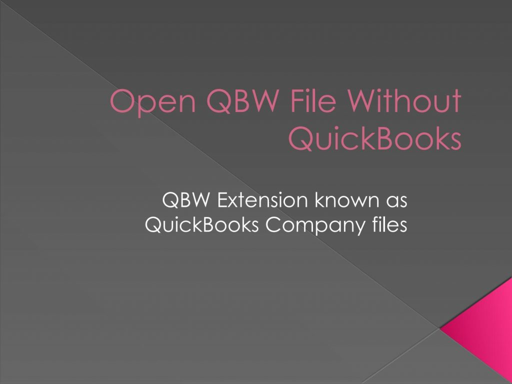 Open .QBW file without Quickbooks